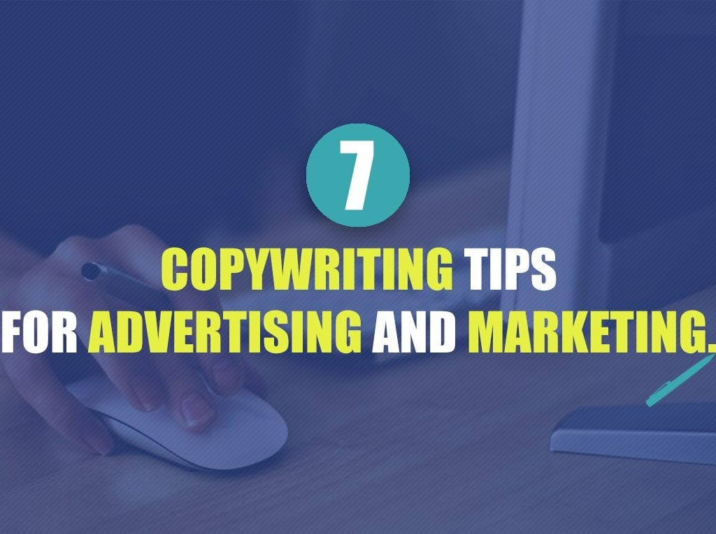 7 copywriting tips for advertising and marketing