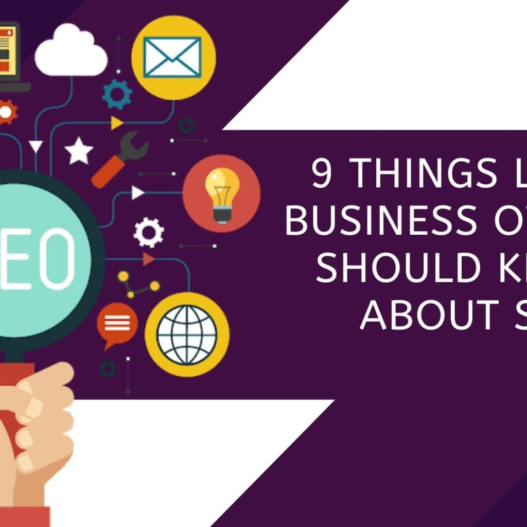 9 Things Local Business Owners Should Know About SEO