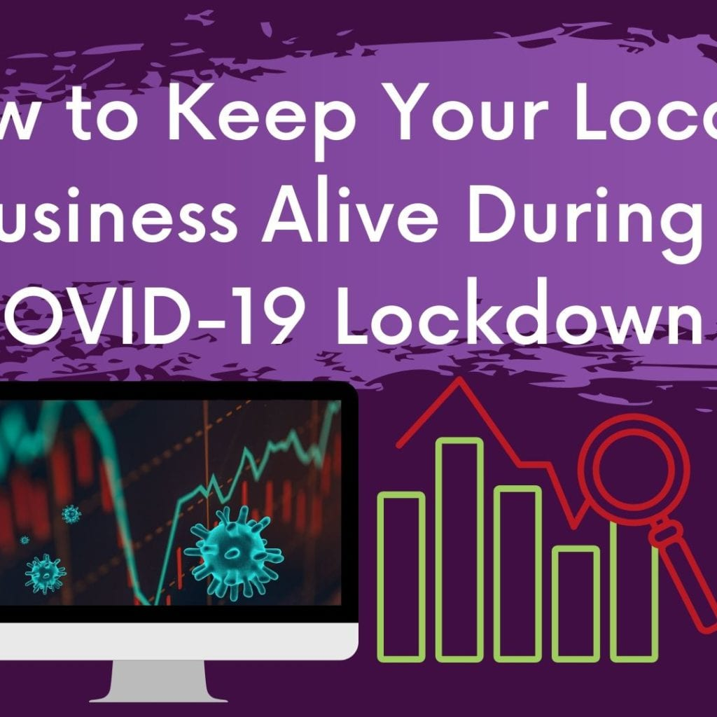 How to Keep Your Local Business Alive During COVID-19 Lockdown