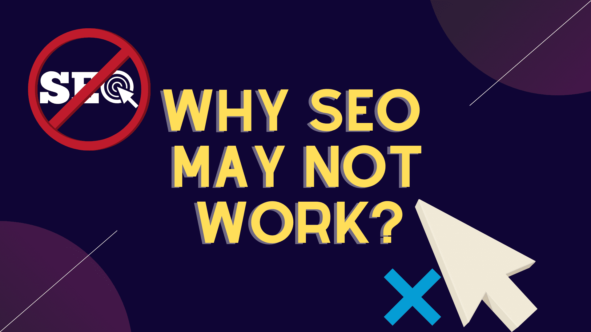 WHY SEO MAY NOT WORK (2)
