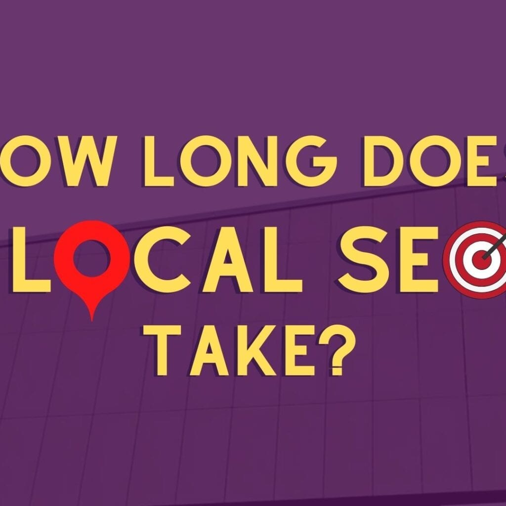 How Long Does Local Seo Take