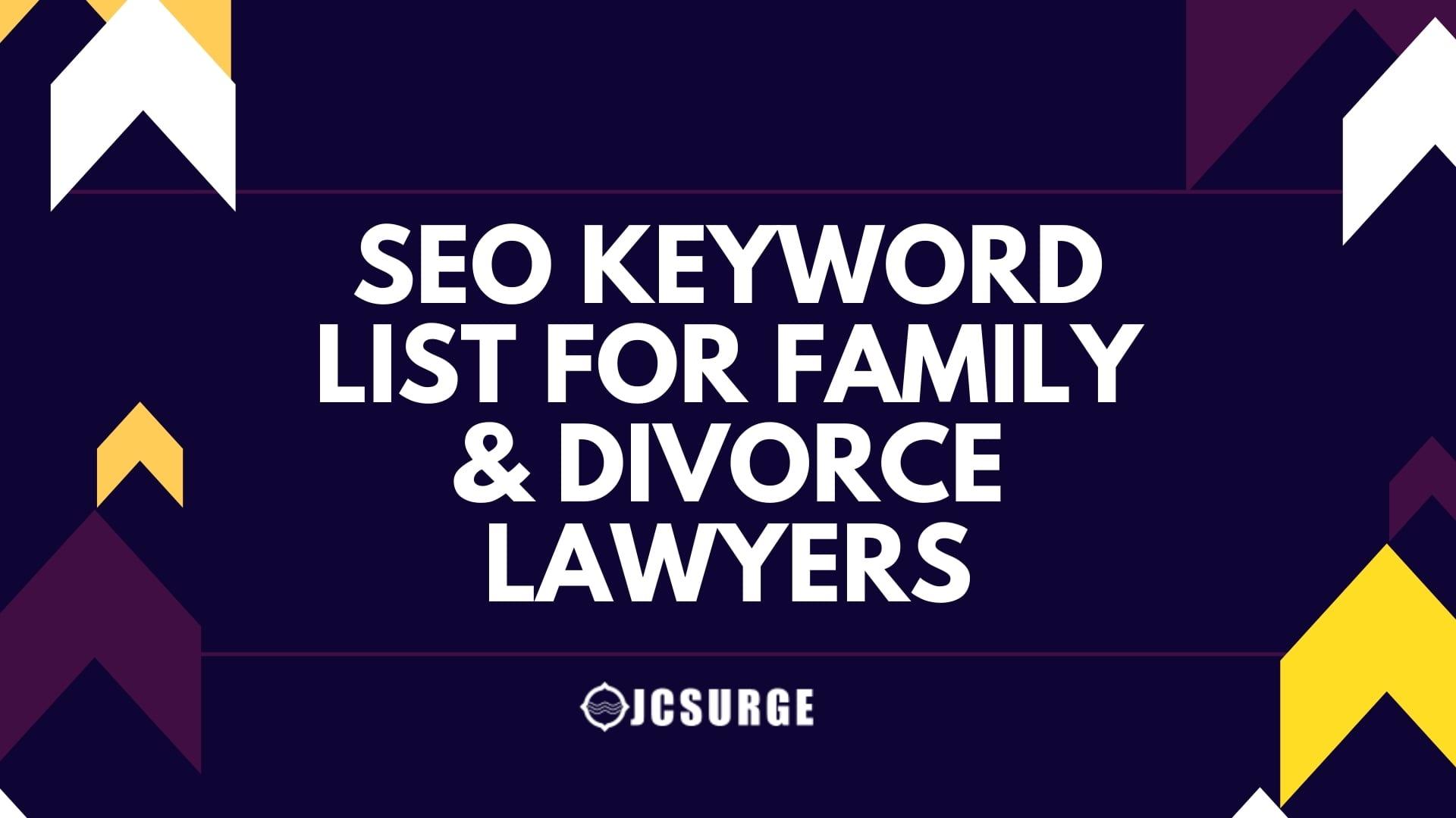 SEO KEYWORD LIST FOR FAMILY & DIVORCE LAWYERS
