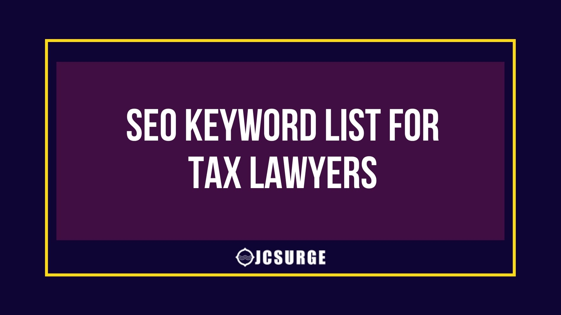 150 Keywords Tax Lawyers Should Use on Their Website
